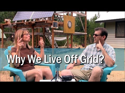 Why we live off grid?