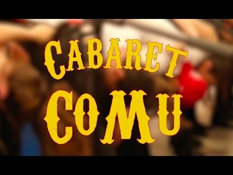 Cabaret - CoMu 2017 (version longue)