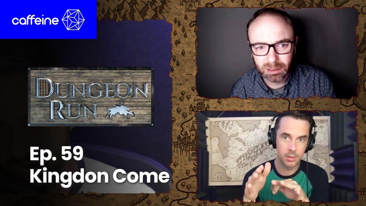 The Dungeon Run - Episode 59: Kingdon Come