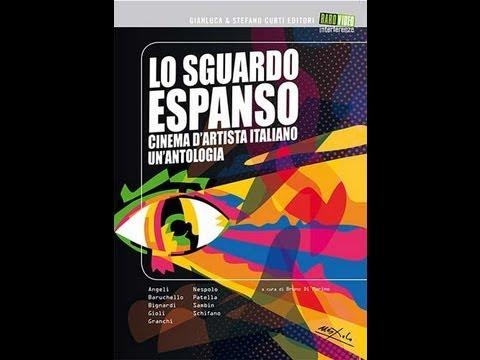 Lo Sguardo Espanso - cinema d'artista italiano  un antologia - rarovideo