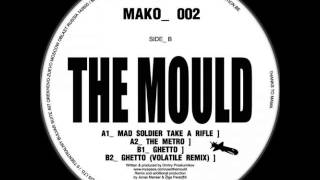 MAKO002 / A1 The Mould - Mad Soldier Take A Rifle (Original Mix)