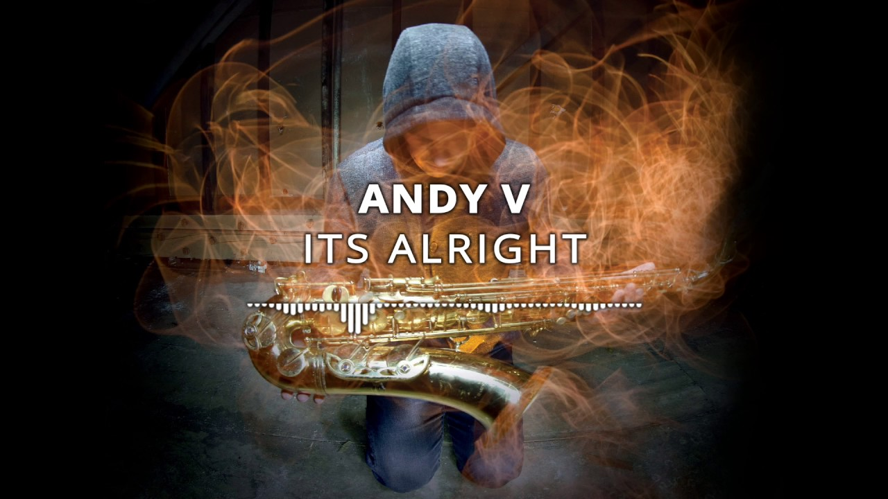 ANDY V - It's Alright