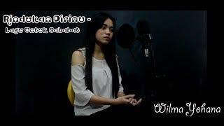 Gambar cover Rindukan Dirimu - Rio (Cover by Wilma Yohana) Lagu untuk sahabat