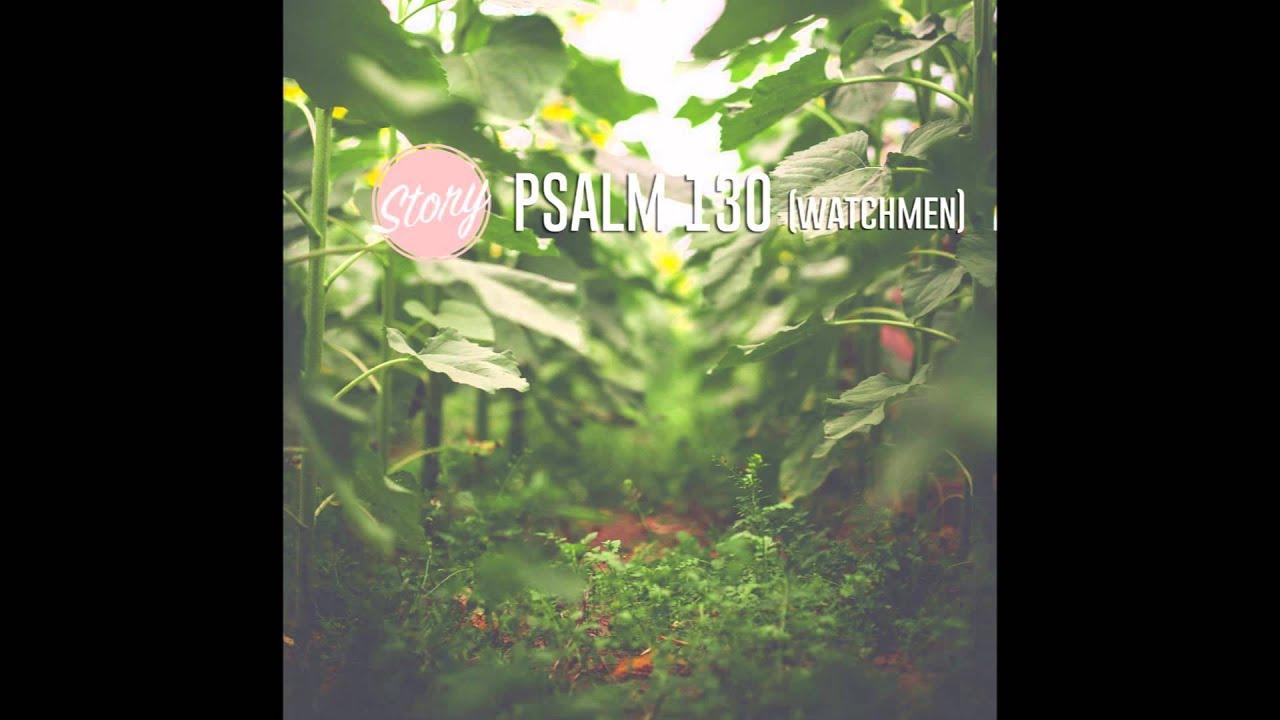 Psalm 130 (Watchmen) - [Story Recordings] - YouTube - photo#45