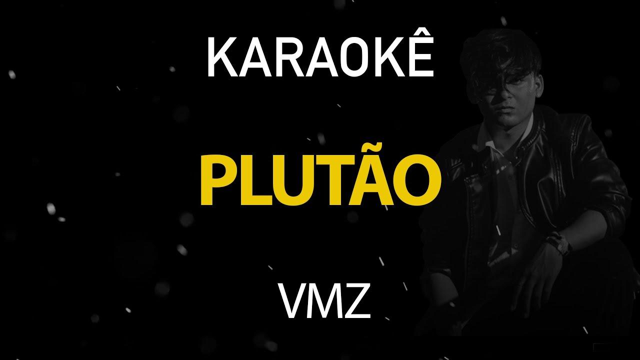 Plutão - VMZ (Karaokê Version)