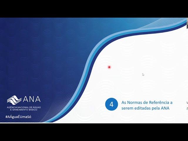 Agenda Regulatória da ANA em Saneamento - As Normas de Referência a serem editadas pela ANA (II)