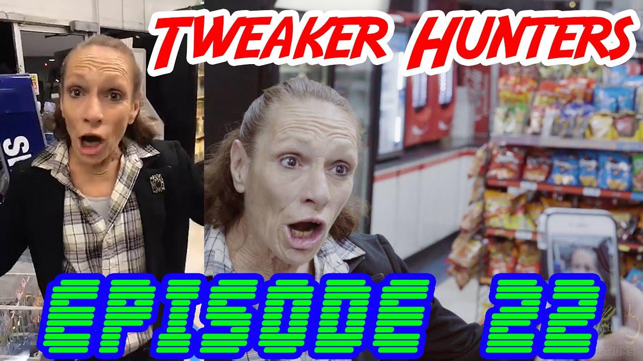 Tweaker Hunters - Episode 22 - CENSORED FOR YOUTUBE EDITION REUP