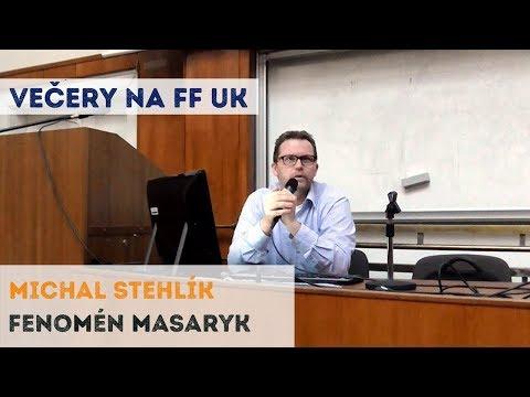 Fenomén Masaryk - Michal Stehlík | Neurazitelny.cz | Večery na FF UK