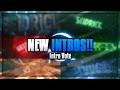 NEW INTRO's!! | (Intro Vote)