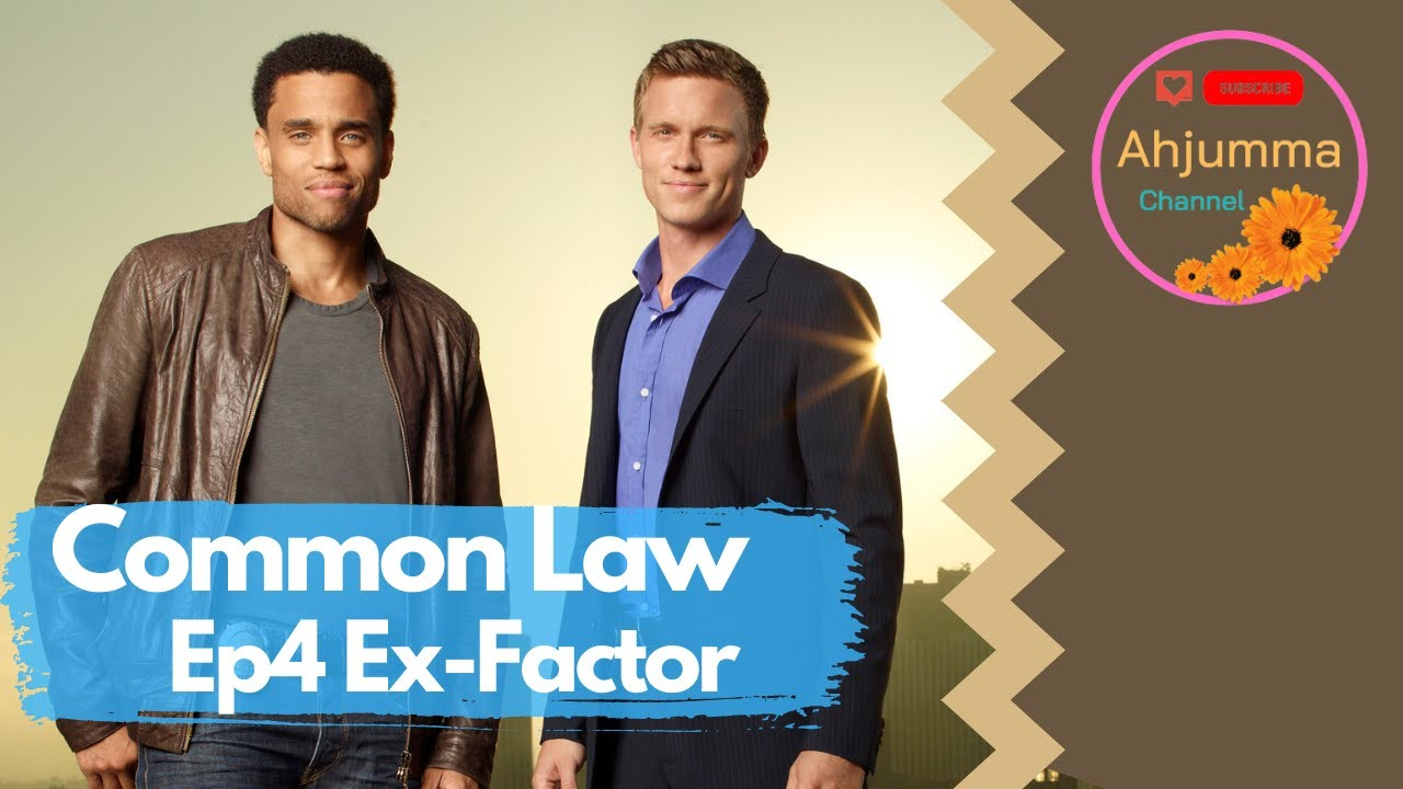Download [Eng Sub] Common Law - Ex-Factor (Ep 4)