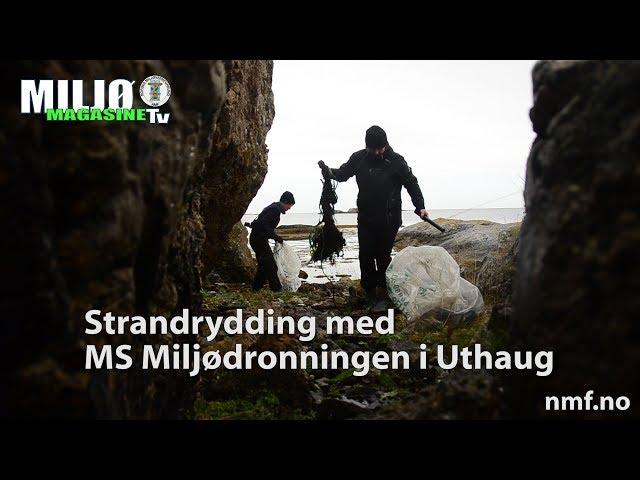 Miljømagasinet 5 2017 Strandrydding Uthaug