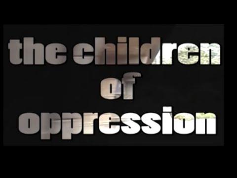 The Children of Oppression - Full Documentary - Suitesiberia
