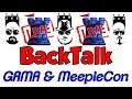 BackTalk: LIVE!! (GAMA & MeepleCon)
