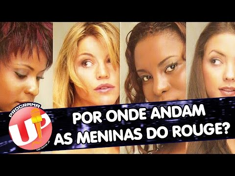 Por onde andam as meninas do Rouge? | Programa Up com Rufis