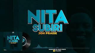JOH PRAISE___NITASUBIRI ( Audio)
