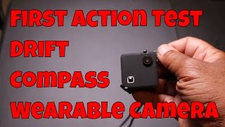 drift compass wearable camera first test in action