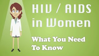 HIV / AIDS in Women - What You Need To Know