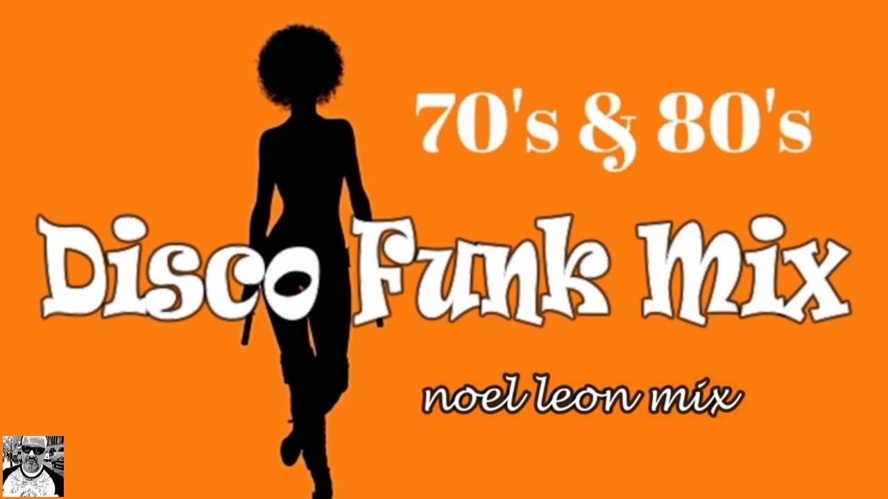 Copy of Old School 70's & 80's Disco Funk Mix #70 - Dj Noel Leon