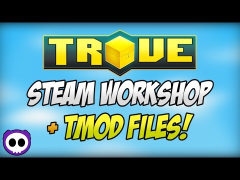 HOW TO UPLOAD TROVE MOD TO STEAM WORKSHOP & CONVERT MOD TO .TMOD FILE!