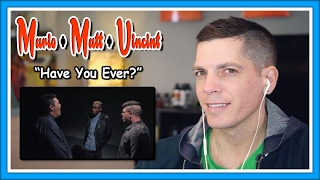 "Mario + Matt + Vincint Reaction | ""Have You Ever?"" Brandy cover"