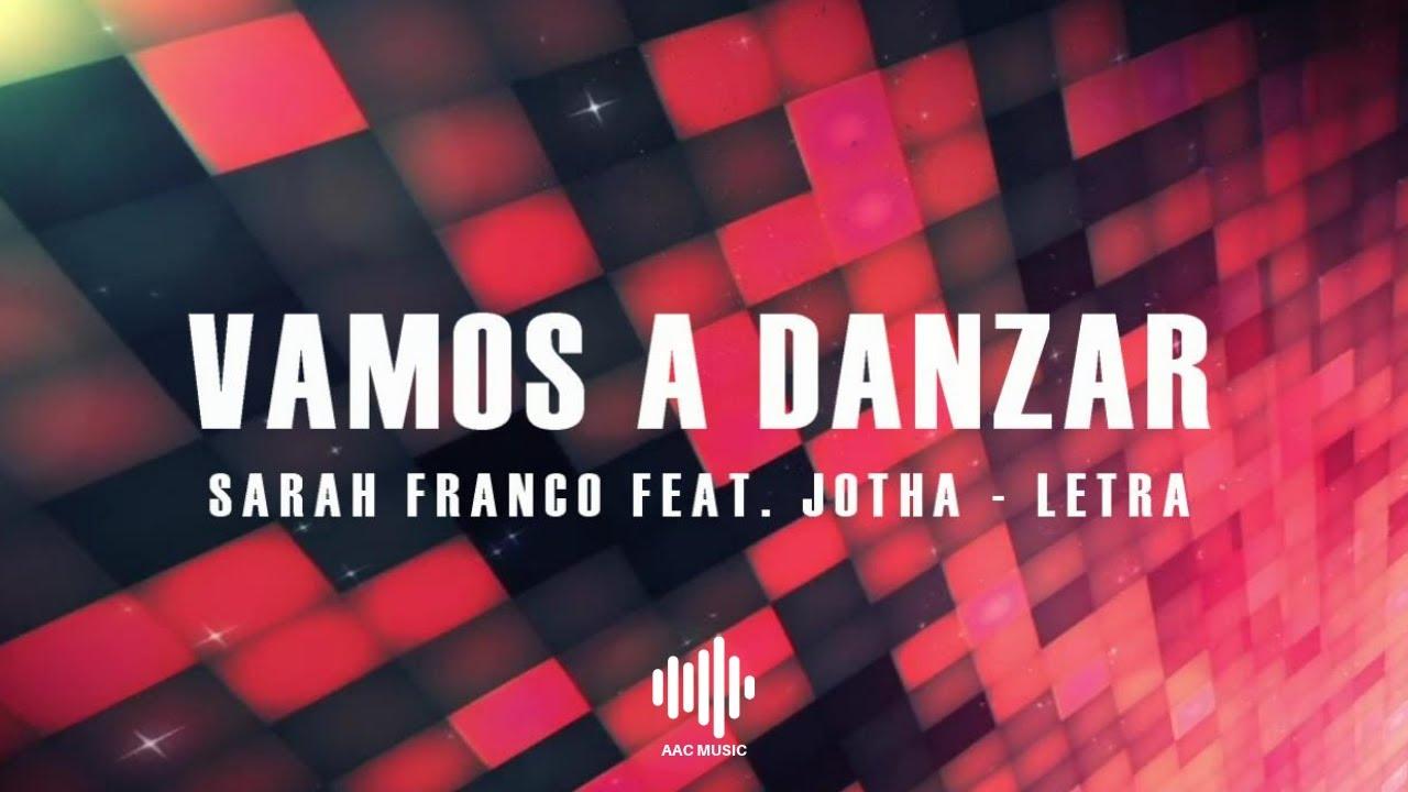 Vamos A Danzar Sarah Franco Feat Jotha Letra Youtube