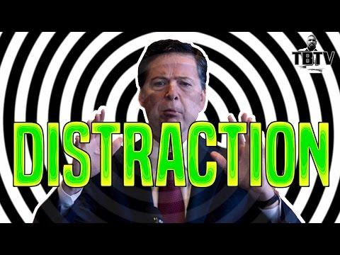 Trump Firing James Comey + Russia Narratives = DISTRACTIONS!
