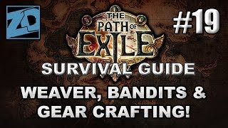 The Path of Exile Survival Guide #19: Weaver, Bandits &amp Gear Crafting! - Act 2 Cruel