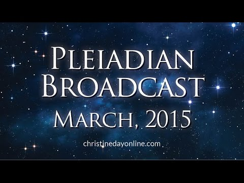 Pleiadian Broadcast March 2015