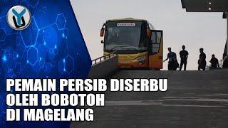 PEMAIN PERSIB DISERBU OLEH BOBOTOH DI MAGELANG