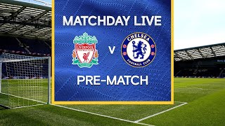 Matchday Live: Liverpool v Chelsea | Pre-Match | Premier League Matchday