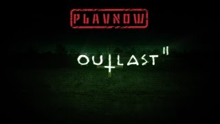 PlayNow: Outlast 2 (Demo) | PC Gameplay