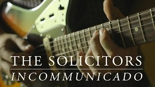 The Solicitors - Incommunicado