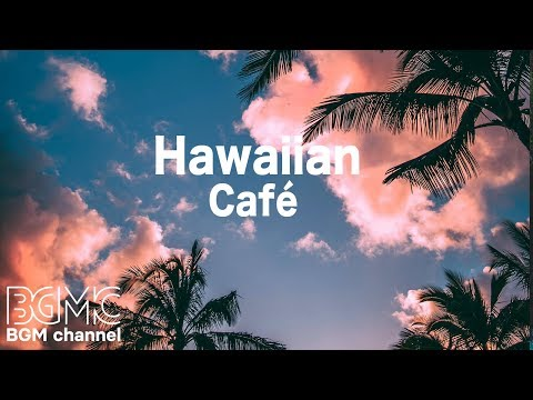 Hawaiian Cafe Music