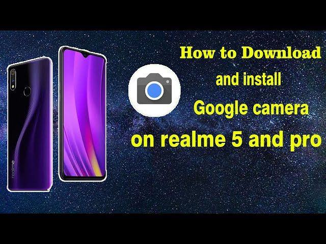 How to Download and install Google camera on realme 5 and pro