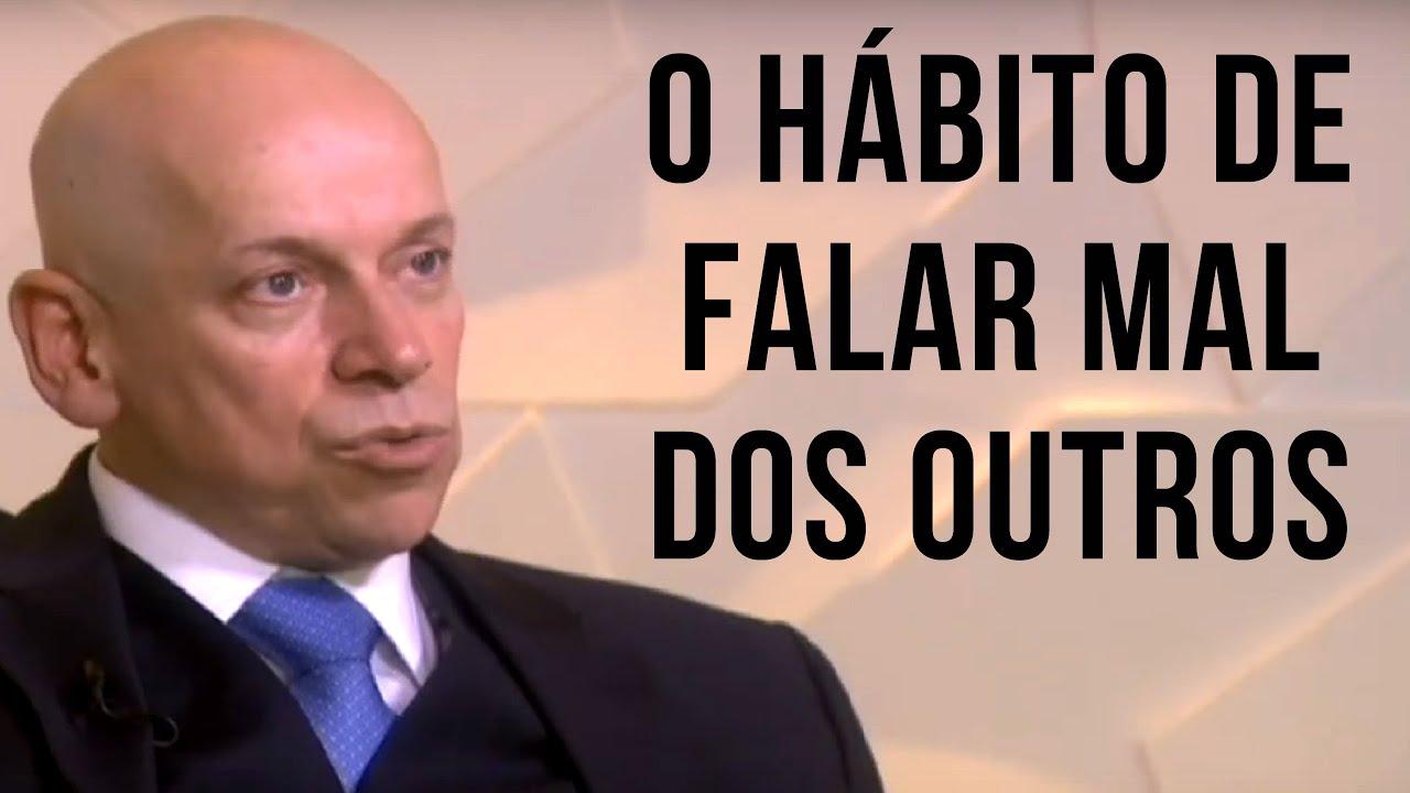 O Hábito De Falar Mal Dos Outros Leandro Karnal Youtube