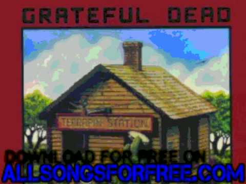 grateful dead - Samson & Delilah - Terrapin Station