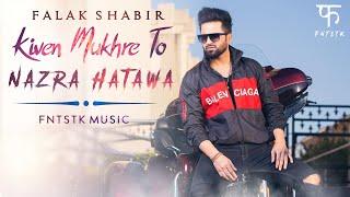Falak Shabir - Kiven Mukhre To Nazra Hatawan | Official Music Video | FNTSTK | NFAK | New Song 2020