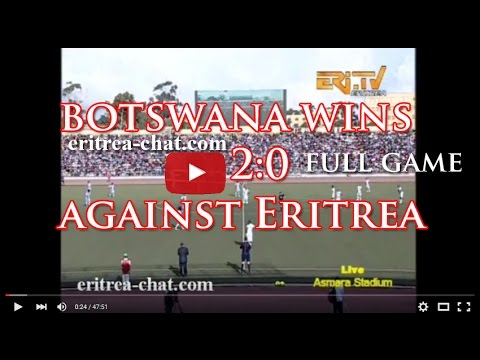 Video of Football Game   Eritrea vs Botswana   First Half   45 Minutes