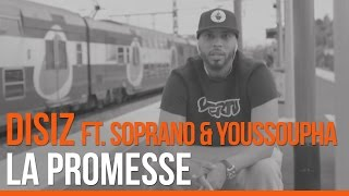 Disiz ft. Soprano et Youssoupha - La Promesse