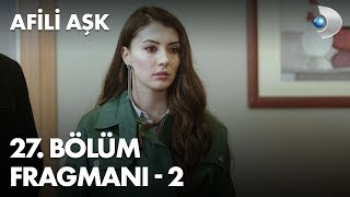 Afili Ask Episode 27 Trailer - 2