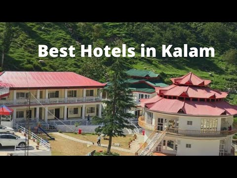 Best Hotels in Kalam Swat | Top Hotels in Kalam for Family | Kalam Hotels Room Rate