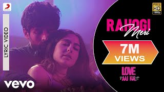 Rahogi Meri -  Official Lyric Video | Love Aaj Kal | Kartik | Sara | Pritam | Arijit