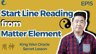 I Ching Useful Spirits 用神 | Matter-Elements | EP15 King Wen Lesson | Wen Wang Gua | AK Guru