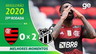 FLAMENGO 0 X 2 CEARÁ | MELHORES MOMENTOS | 29ª RODADA BRASILEIRÃO 2020 | ge.globo