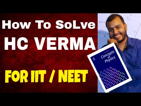 How To Solve HC VERMA CONCEPT OF PHYSICS || HOW TO SOLVE HCV || HOW TO ATTEMPT HC VERMA ||