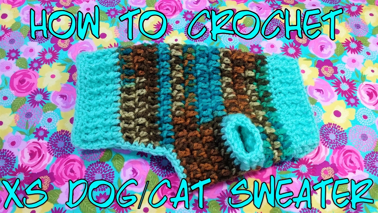 How to Crochet a XS Dog/Cat,Puppy/Kitten Sweater