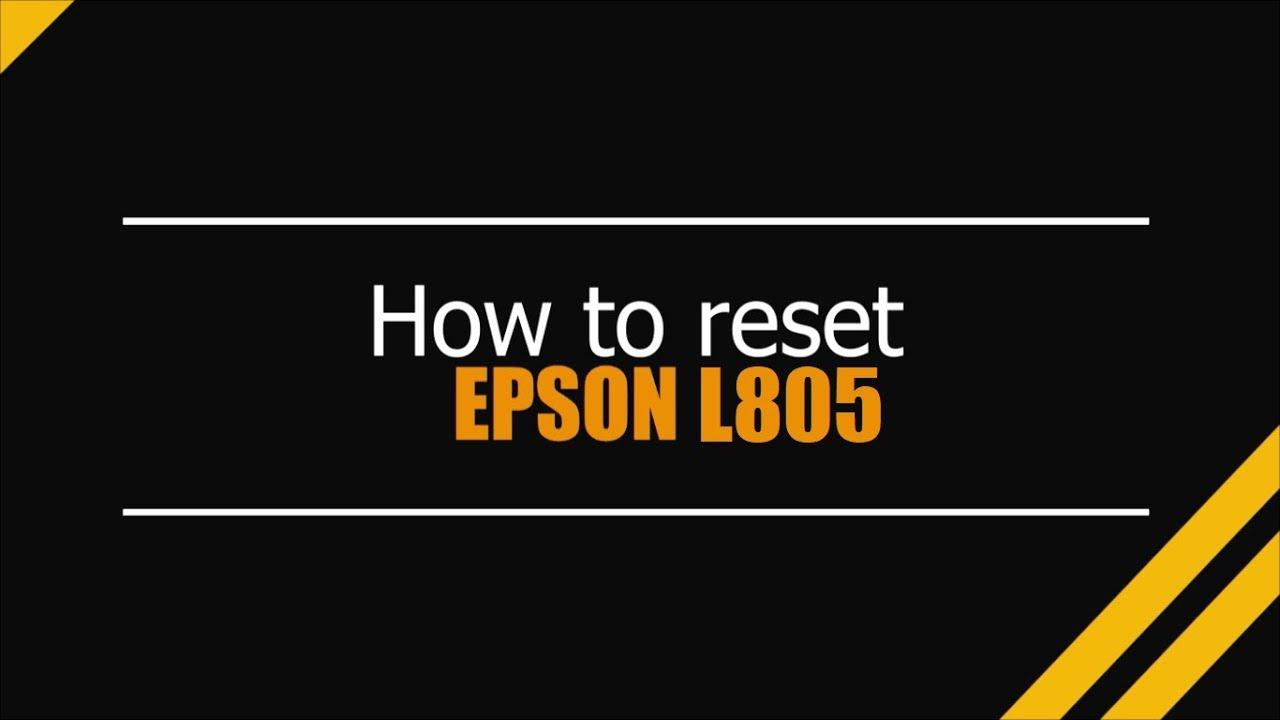 Reset Epson L805 Tutorial Unlimited - 100% Virus Free