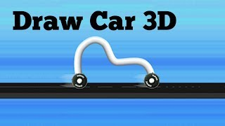 Draw Car 3D - iOS/Android Gameplay Video