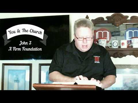 Messages - You & The Church - Lesson #2 -  A Firm Foundation - Dr. Dave Burnette