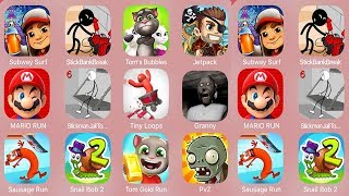 Subway Surf,StickBankBreak,Tom's Bubbles,Jetpac,Mario Run,StickmanJailTour6,Tiny Loops,Granny